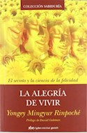 Papel ALEGRIA DE VIVIR EL SECRETO Y LA CIENCIA DE LA FELICIDA  D (COLECCION SABIDURIA)