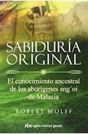 Papel SABIDURIA ORIGINAL EL CONOCIMIENTO ANCESTRAL DE LOS ABO  RIGENES SNG' OI DE MALASIA
