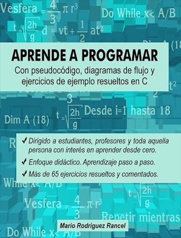 E-book Aprende A Programar Con Pseudocódigo, Diagramas De Flujo Y Ejercicios De Ejemplo Resueltos En C
