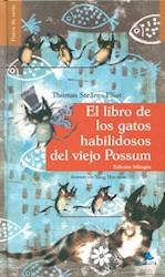 Libro El Libro De Los Gatos Habilidosos Del Viejo Possum