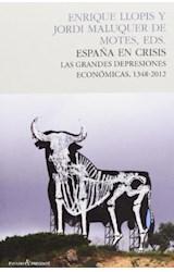Papel ESPAÑA EN CRISIS . LAS GRANDES DEPRESIONES E
