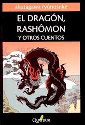 Libro El Dragon, Rashomon Y Otros Cuentos