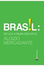 Papel BRASIL: DE LULA A DILMA 2003-2013