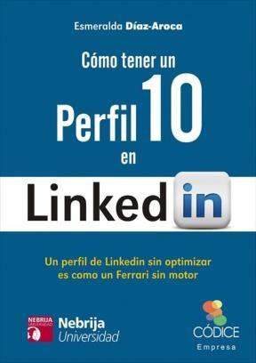 E-book Cómo Tener Un Perfil 10 En Linkedin