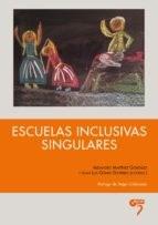 Papel Escuelas Inclusivas Singulares