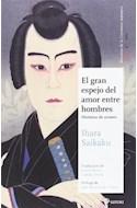 Papel GRAN ESPEJO DEL AMOR ENTRE HOMBRES HISTORIAS DE ACTORES (COL. MAESTROS DE LA LITERATURA JAPONESA 15)