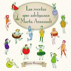 Libro Las Recetas Que Adelgazan De Marta Aranzadi
