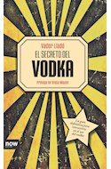 Papel SECRETO DEL VODKA GUIA DEFINITIVA PARA CONVERTIRTE EN EL ZAR DEL VODKA (CARTONE)