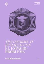 Libro Transforma Tu Realidad Con El Espacio - Problema