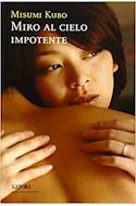 Papel MIRO AL CIELO IMPOTENTE (COLECCION SATORI CONTEMPORANEA 3)