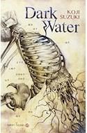 Papel DARK WATER (COLECCION SATORI FICCION)