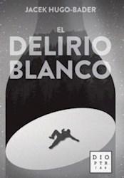 Libro El Delirio Blanco