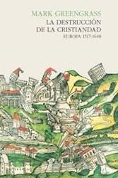 Papel La Destruccion De La Cristiandad,  Europa 1517-1648