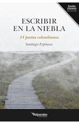 Papel ESCRIBIR EN LA NIEBLA. 14 POETAS COLOMBIANOS