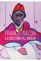 Papel FRANCIS BACON LA CUESTION DEL DIBUJO
