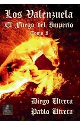 E-book Los Valenzuela. El fuego del imperio
