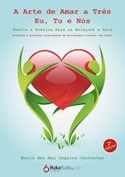 Libro A Arte De Amar A Tr ªS - Eu, Tu E Nos