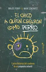 Papel EL CHICO A QUIEN CRIARON COMO PERRO