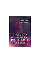 Papel HISTORIA DEL NEO ROCK PROGRESIVO (1982-2016)