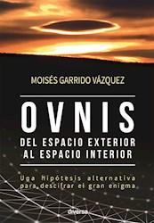 Libro Ovnis, Del Espacio Exterior Al Espacio Interior