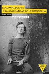 Papel Benjamin, Barthes Y La Singularidad De La Fotografía