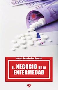Libro El Negocio De La Enfermedad
