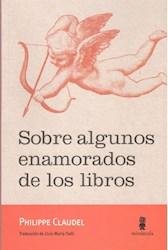 Libro Sobre Algunos Enamorados De Los Libros