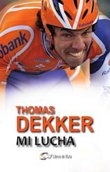 Libro Thomas Dekker. Mi Lucha