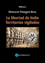 Libro La Libertad De Italia - Territorios Vigilados
