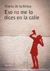 Libro Eso No Me Lo Dices En La Calle