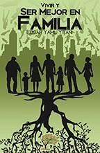 Libro Vivir Y Ser Mejor En Familia
