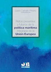 Libro Retos Presentes Y Futuros De La Politica Maritim