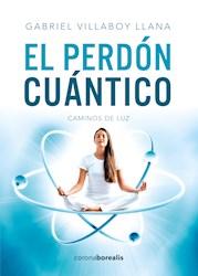 Libro El Perdon Cuantico: Caminos De Luz