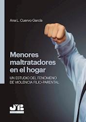 Libro Menores Maltratadores En El Hogar.