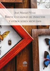 Libro Breve Catalogo De Insectos Y Otros Seres Menudos