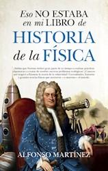 Libro Eso No Estaba En Mi Libro De Historia De La Fisica