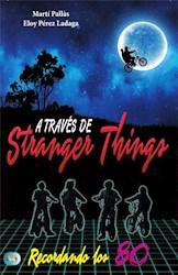 Libro A Traves De Stranger Things
