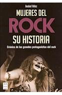 Papel MUJERES DEL ROCK SU HISTORIA CRONICA DE LAS GRANDES PROTAGONISTAS DEL ROCK (COLECCION MUSICA)