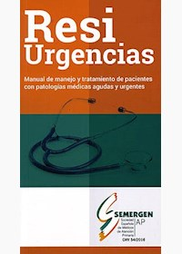 Papel Resiurgencias  Manual De Manejo Y Tratamiento De Pacientes Con Patologías Médicas Agudas Y Urgentes