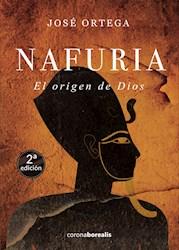 Libro Nafuria, El Origen De Dios
