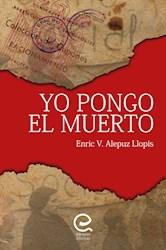 Libro Yo Pongo El Muerto