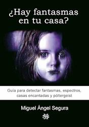 Libro ¿Hay Fantasmas En Tu Casa?
