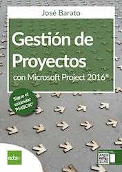 """Libro Gesti """"N De Proyectos Con Microsoft Project 2016"""