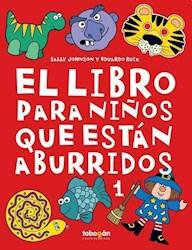 Libro El Libro Para Niños Que Estan Aburridos ( Vol.1 )