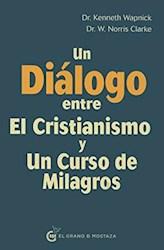 Libro Un Dialogo Entre El Cristianismo Y Un Curso De Milagros