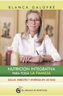 Papel NUTRICION INTEGRATIVA PARA TODA LA FAMILIA SALUD ESBELTEZ Y ENERGIA EN 40 DIAS