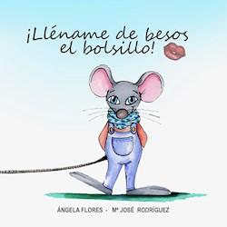 Libro Llename De Besos El Bolsillo (Tapa Blanda Am.)