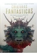 Papel CRIATURAS FANTASTICAS SOBRE DRAGONES UNICORNIOS GRIFOS Y OTROS SERES MITOLOGICOS (ILUS.) (CARTONE)