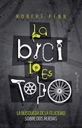 Libro La Bici Lo Es Todo