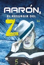 Libro Aaron, El Resurgir Del Z